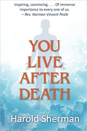 You live after death harold sherman 9780996716543 amazon books fandeluxe Gallery