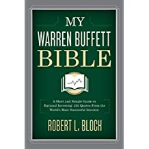 My Warren Buffett Bible: A Short and Simple Guide to Rational Investing: 292 Quotes From the World's Most Successful Investor (English Edition)