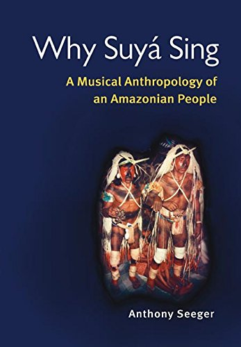 why-suy-sing-a-musical-anthropology-of-an-amazonian-people