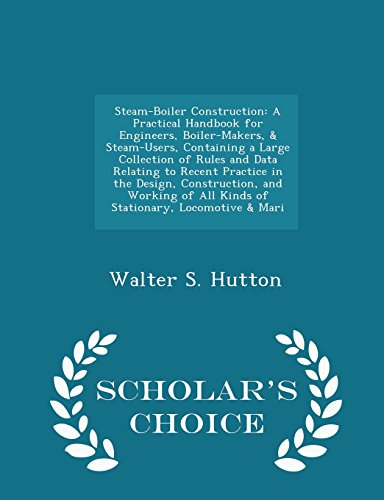 Steam-Boiler Construction: A Practical Handbook for Engineers ...