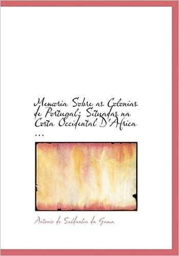 Memoria Sobre as Colonias de Portugal: Situadas na Costa Occidental DAfrica ... Large Print Edition: Amazon.es: Antonio de Saldanha da Gama: Libros en ...