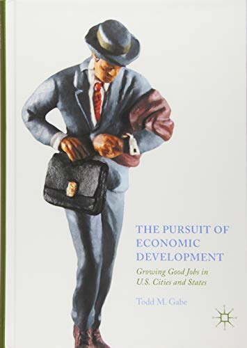 (The Pursuit of Economic Development: Growing Good Jobs in U.S. Cities and States)