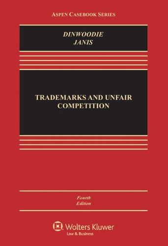 Trademarks and Unfair Competition; Law and Policy, Fourth Edition (Aspen Casebook Series) PDF