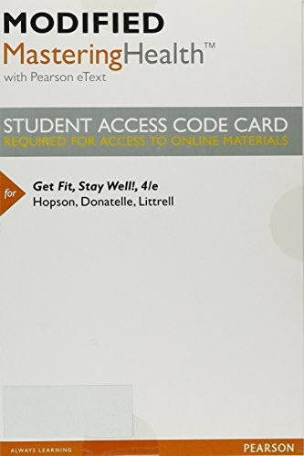 Modified Mastering Health with Pearson eText -- Standalone Access Card -- for Get Fit, Stay Well! (4th Edition)