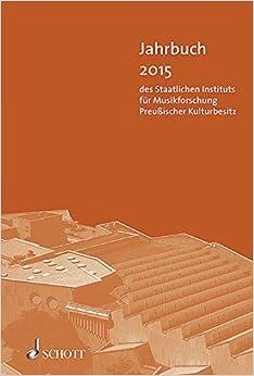 Book Jahrbuch des Staatlichen Instituts für Musikforschung Preußischer Kulturbesitz Jahrbuch 2015