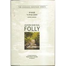 Overcoming Folly: Kuntres U'Maayan