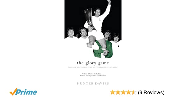 The Glory Game The New Edition Of The British Football Classic