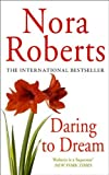 Daring to Dream by Nora Roberts front cover