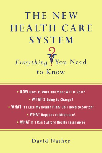 The New Health Care System:  Everything You Need to Know (Thomas Dunne Books)