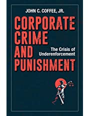Corporate Crime and Punishment: The Crisis of Underenforcement