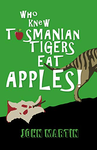 Who Knew Tasmanian Tigers Eat Apples! (Windy Mountain Book 1)