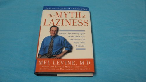 The Myth of Laziness: America's Top Learning Expert Shows How Kids - And Parents - Can Become More Productive