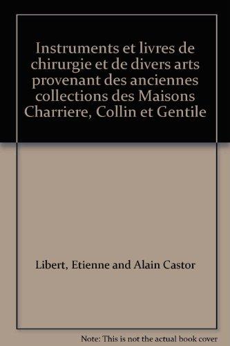 Instruments et livres de chirurgie et de divers arts provenant des anciennes collections des Maisons Charriere, Collin et Gentile