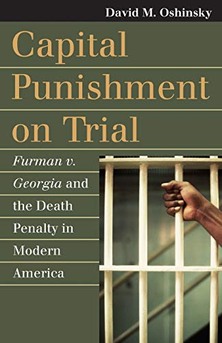 Capital Punishment on Trial: Furman v. Georgia and the Death Penalty in Modern America (Landmark Law Cases & America