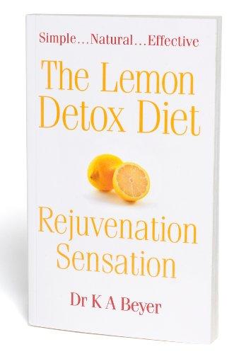 The Lemon Detox Diet: Rejuvenation Sensation