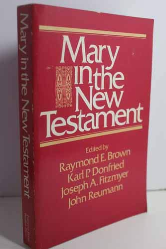 Mary in the New Testament: A Collaborative Assessment by Protestant and Roman Catholic Scholars
