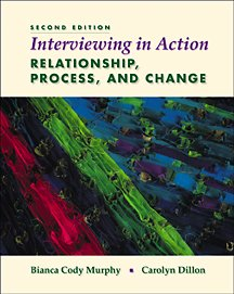 Interviewing in Action: Relationship, Process, and Change - Text and Video