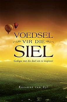 Amazon.com: VOEDSEL VIR DIE SIEL: Gedigte met die doel om te inspireer (Afrikaans Edition) eBook