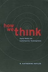 How We Think: Digital Media and Contemporary Technogenesis