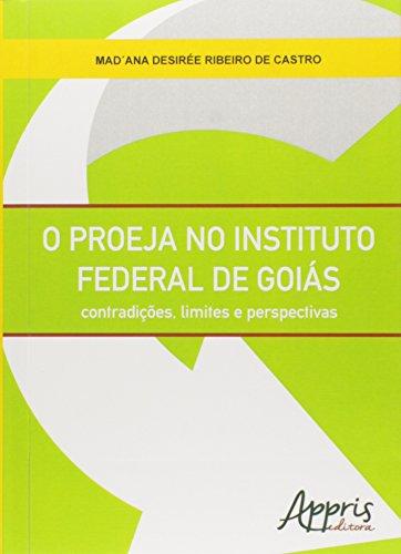 O Proeja no Instituto Federal de Goiás. Contradições, Limites e Perspectivas