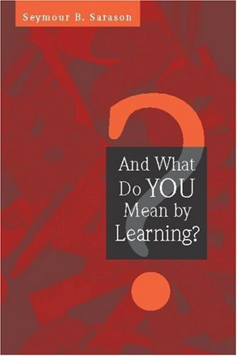 And What Do You Mean by Learning?