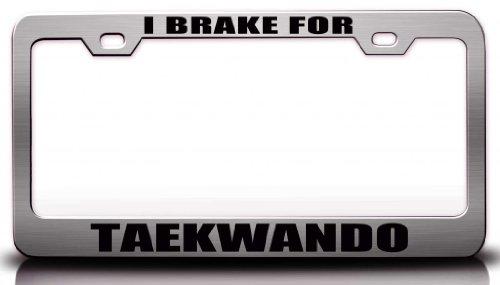 I BRAKE FOR TAEKWANDO Hobies Sports Steel Metal License Plate Frame Ch#55