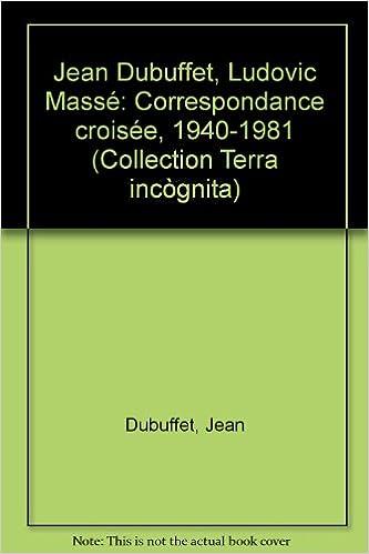 Livres Jean Dubuffet, Ludovic Massé : Correspondance croisée, 1940-1981 epub, pdf