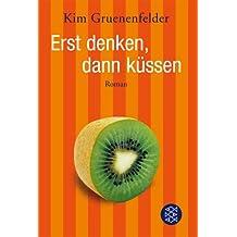 Erst Denken, Dann Kussen (German Edition)