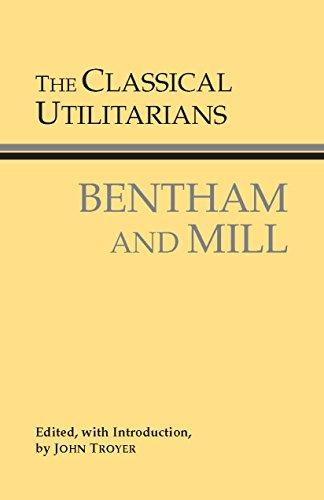 The Classical Utilitarians (Hackett Classics)