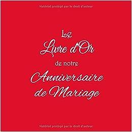 Le Livre D Or De Notre Anniversaire De Mariage Livre D Or