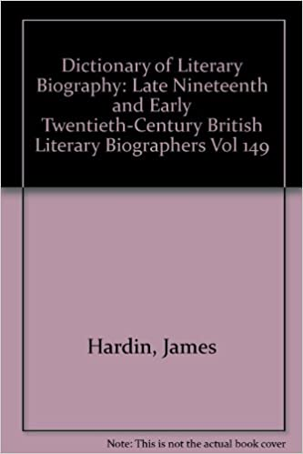Dictionary of Literary Biography: Late Nineteenth and Early Twentieth-Century British Literary Biographers Vol 149