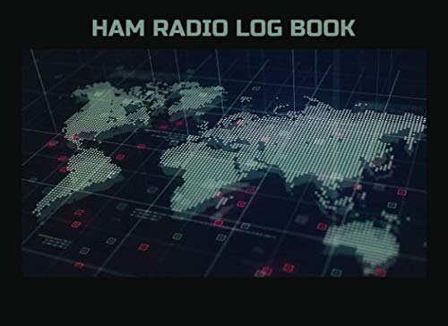 Ham radio log book: Notebook for amateur radio operators: Handy logging sheets to keep your notes organized in one place: Connected world cover design