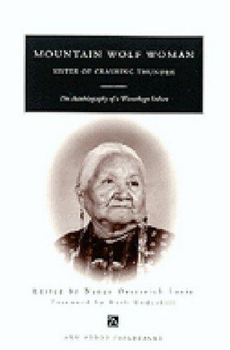 Mountain Wolf Woman, Sister of Crashing Thunder: The Autobiography of a Winnebago Indian (Ann Arbor Paperbacks)
