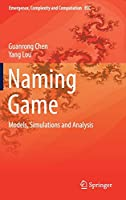 Naming Game: Models, Simulations and Analysis Front Cover