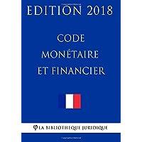 Code monétaire et financier: Edition 2018