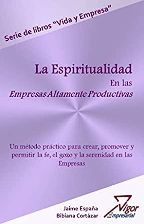 La Espiritualidad en las Empresas Altamente Productivas eBook ...
