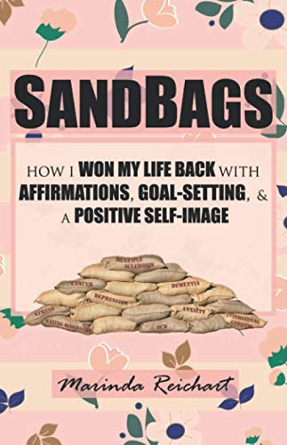 SANDBAGS: How I Won My Life Back with Affirmations, Goal-Setting, & a Positive Self-Image