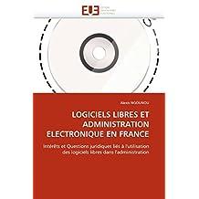 LOGICIELS LIBRES ET ADMINISTRATION ELECTRONIQ