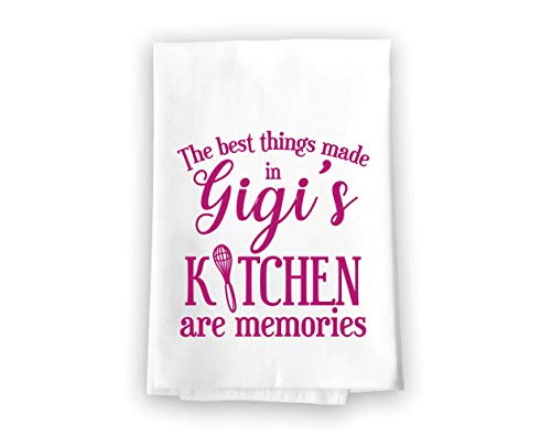 Honey Dew Gifts Funny Kitchen Towels, The Best Things Made in Gigis Kitchen are Memories Flour Sack Towel, 27 inch by 27 inch, 100% Cotton, Highly Absorbent, Multi-Purpose Towel