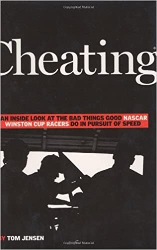 Cheating: An inside Look at the Bad Things Good Nascar Winston Cup Racers Do in Puruit of Speed by Tom Jensen (2002-01-01)