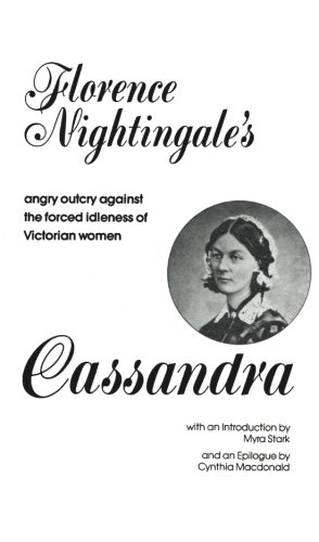 Florence Coffee - Cassandra: Florence Nightingale's Angry Outcry Against the Forced Idleness of Victorian Women