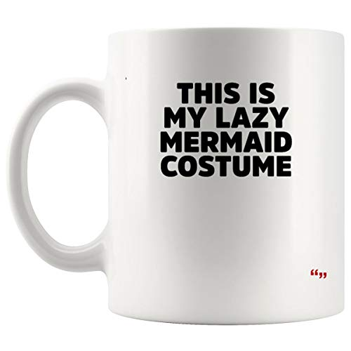 Novelty Mug Coffee Cup - This Lazy Mermaid Costume Funny Halloween Joke Gag Hilarious Sarcastic Cups Coffee Mugs]()