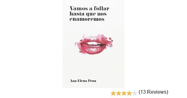 Vamos a follar hasta que nos enamoremos: Amazon.es: ANA ...
