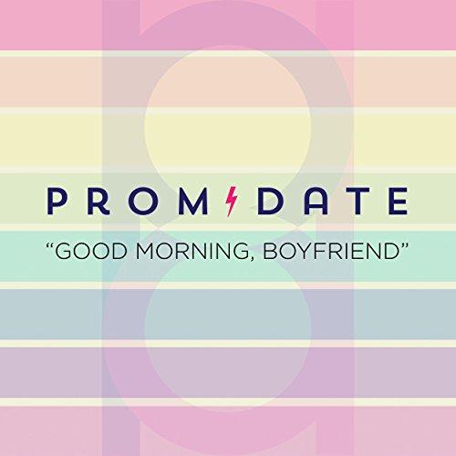 Good Morning Boyfriend Pic : Good morning boyfriend by prom date on amazon music