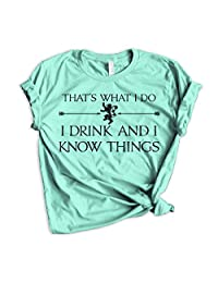 303T Tyrion Lannister I Drink and I Know Things Game of Thrones tee - Playera para Mujer