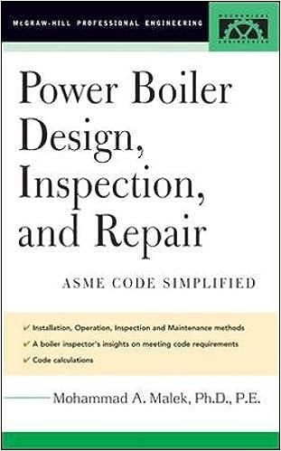 Power Boiler Design, Inspection, and Repair: Per ASME Boiler and ...
