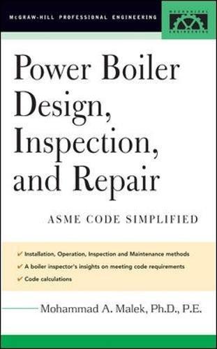 Power Boiler Design, Inspection, and Repair: Per ASME Boiler and Pressure