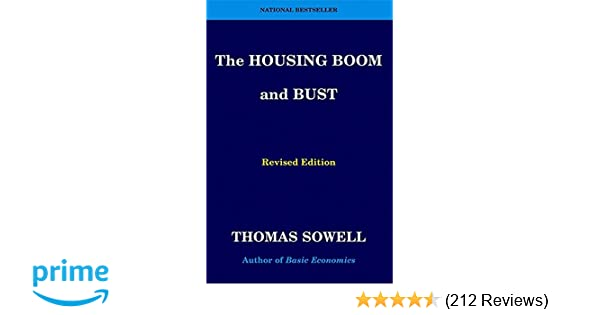 The Housing Boom and Bust: Revised Edition: Thomas Sowell