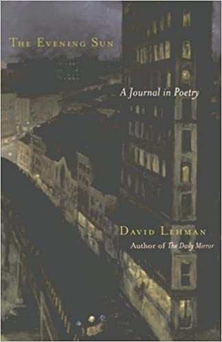 The Evening Sun A Journal In Poetry David Lehman 9780743225526 Amazon Books