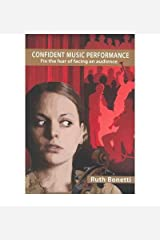 Confident Music Performance: Fix the Fear of Facing an Audience (Taking Centre Stage) by Ruth Bonetti (2003-05-01) Paperback